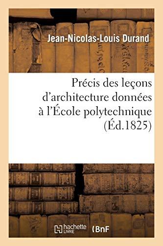 9782012743335: Precis Des Lecons D'Architecture Donnees A L'Ecole Polytechnique (Arts) (French Edition)