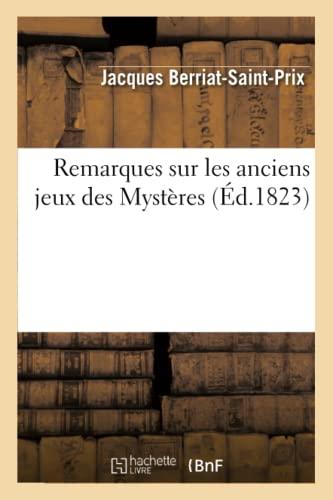 Remarques Sur Les Anciens Jeux Des Mysteres,