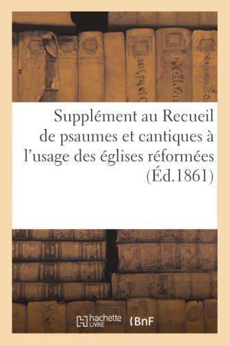 Supplement Au Recueil de Psaumes Et Cantiques: Sans Auteur, Vve