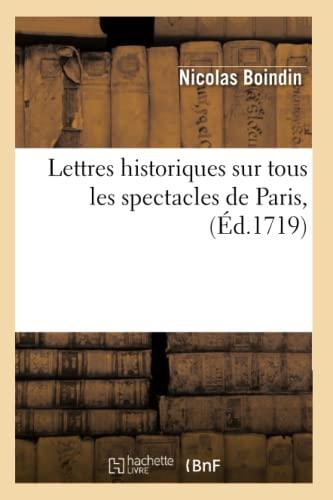 Lettres Historiques Sur Tous Les Spectacles de Paris, (Ed.1719): Nicolas Boindin