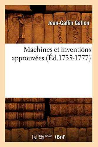 9782012747760: Machines Et Inventions Approuvees (Ed.1735-1777) (Savoirs Et Traditions) (French Edition)