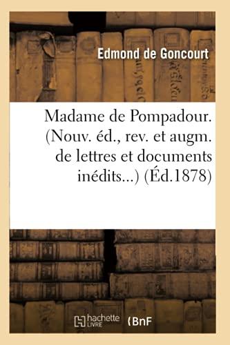 9782012747876: Madame de Pompadour. (Nouv. Ed., REV. Et Augm. de Lettres Et Documents Inedits...) (Ed.1878) (Histoire) (French Edition)