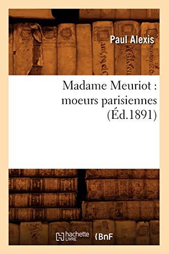 Madame Meuriot: Moeurs Parisiennes (Ed.1891): Paul Alexis