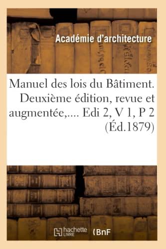 9782012748606: Manuel Des Lois Du Batiment. Deuxieme Edition, Revue Et Augmentee, .... EDI 2, V 1, P 2 (Ed.1879) (French Edition)