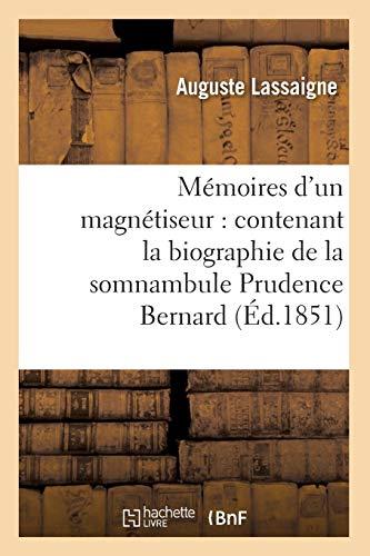 9782012750029: Memoires D'Un Magnetiseur: Contenant La Biographie de La Somnambule Prudence Bernard (Ed.1851) (Philosophie) (French Edition)