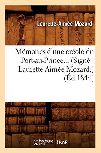 Memoires DUne Creole Du Port-Au-Prince. (Signe: Laurette-Aimee Mozard.) (Ed.1844): Ravinet L. a.