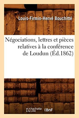 Negociations, Lettres Et Pieces Relatives a la Conference de Loudun (Ed.1862): Collectif