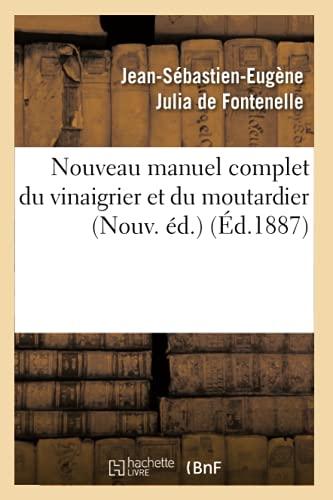 9782012754553: Nouveau manuel complet du vinaigrier et du moutardier (Nouv. éd.) (Éd.1887)