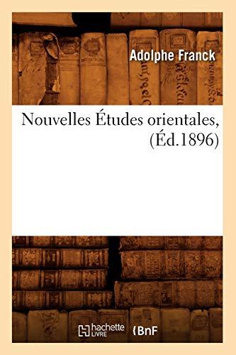 Nouvelles Etudes Orientales, (Ed.1896): Adolphe Franck