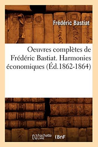 9782012756717: Oeuvres complètes de Frédéric Bastiat. Harmonies économiques (Éd.1862-1864)