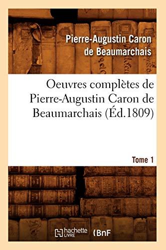 9782012757530: Oeuvres Completes de Pierre-Augustin Caron de Beaumarchais. Tome 1 (Ed.1809) (Litterature) (French Edition)