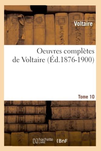 9782012757806: Oeuvres complètes de Voltaire. Tome 10 (Éd.1876-1900) (Litterature)