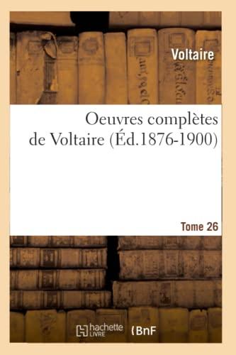 9782012757868: Oeuvres complètes de Voltaire. Tome 26 (Éd.1876-1900) (Litterature)