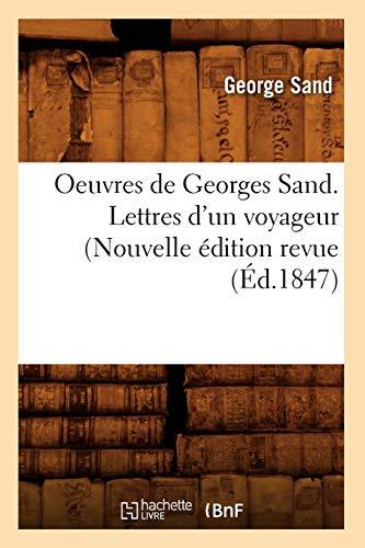 9782012758490: Oeuvres de Georges Sand. Lettres d'un voyageur (Nouvelle �dition revue (�d.1847)