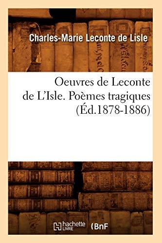 9782012758810: Oeuvres de LeConte de L'Isle. Poemes Tragiques (French Edition)