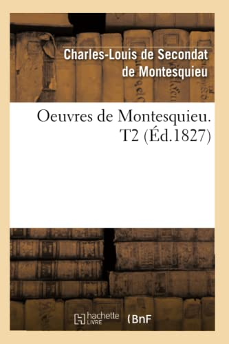 Oeuvres de Montesquieu. T2 (Ed.1827): De Montesquieu C. L.