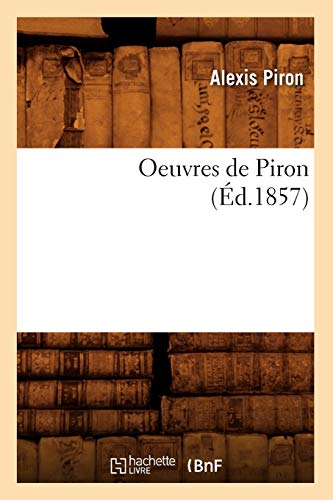 9782012759213: Oeuvres de Piron (Ed.1857) (Litterature) (French Edition)