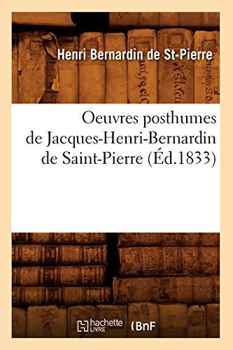 9782012760288: Oeuvres Posthumes de Jacques-Henri-Bernardin de Saint-Pierre (Ed.1833) (Littérature)