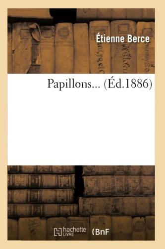 Papillons. (Ed.1886): Berce E.