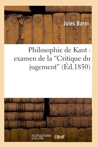 Philosophie de Kant: Examen de La Critique Du Jugement (Ed.1850): Jules Barni