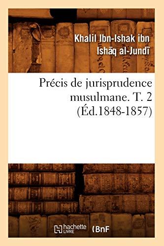 9782012763609: Précis de jurisprudence musulmane. T. 2 (ed.1848-1857)