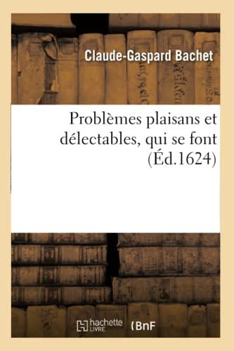 9782012764293: Problemes Plaisans Et Delectables, Qui Se Font (Sciences) (French Edition)