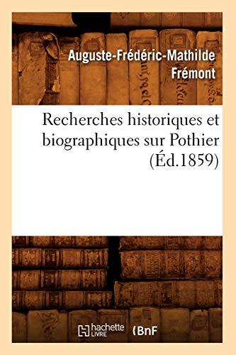 9782012765504: Recherches Historiques Et Biographiques Sur Pothier (Ed.1859) (Histoire) (French Edition)