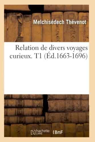 9782012767331: Relation de divers voyages curieux. T1 (Éd.1663-1696)