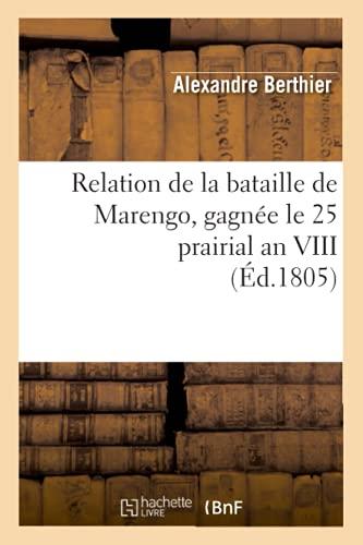 9782012767379: Relation de La Bataille de Marengo, Gagnee Le 25 Prairial an VIII (Ed.1805) (French Edition)