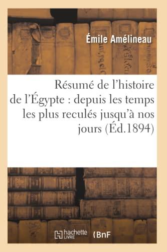 Resume de LHistoire de LEgypte: Depuis Les Temps Les Plus Recules Jusqua Nos Jours (Ed.1894): Emile...