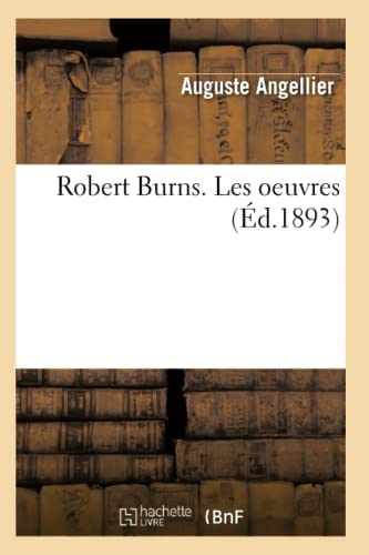 9782012768222: Robert Burns. Les oeuvres (�d.1893)