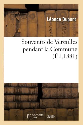 Souvenirs de Versailles Pendant La Commune (Ed.1881): DuPont L.