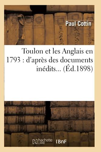 9782012772755: Toulon et les Anglais en 1793 : d'après des documents inédits (Éd.1898)