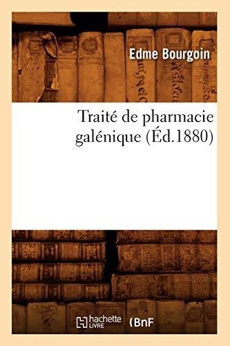 9782012773721: Traite de Pharmacie Galenique (Ed.1880) (Sciences) (French Edition)
