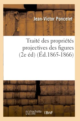 9782012774087: Traite Des Proprietes Projectives Des Figures (2e Ed) (Sciences) (French Edition)