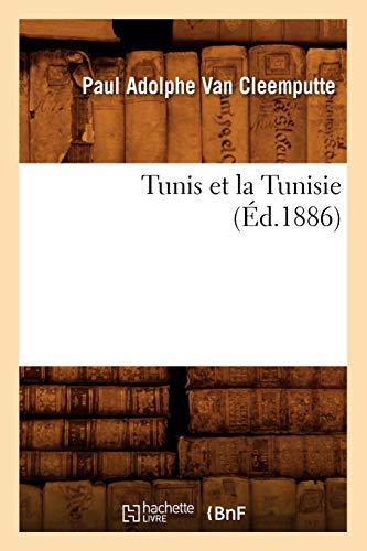 Tunis Et La Tunisie, (Ed.1886): Paul Adolphe Van Cleemputte