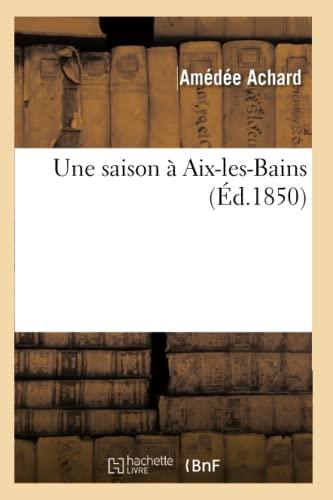 Une Saison a Aix-Les-Bains (Paperback): Amedee Achard