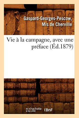 9782012776319: Vie a la Campagne, Avec Une Preface (Ed.1879) (Sciences) (French Edition)