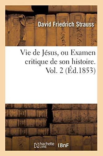 Vie de Jesus, Ou Examen Critique de Son Histoire. Vol. 2 (Ed.1853): David Friedrich Strauss