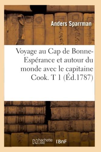 Voyage Au Cap de Bonne-Esperance Et Autour Du Monde Avec Le Capitaine Cook. T 1 (Ed.1787): Anders ...