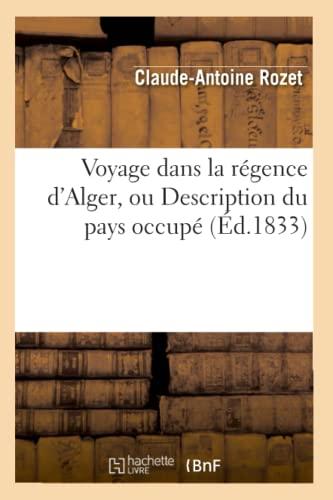 9782012777576: Voyage Dans La Regence D'Alger, Ou Description Du Pays Occupe (Ed.1833) (Histoire)