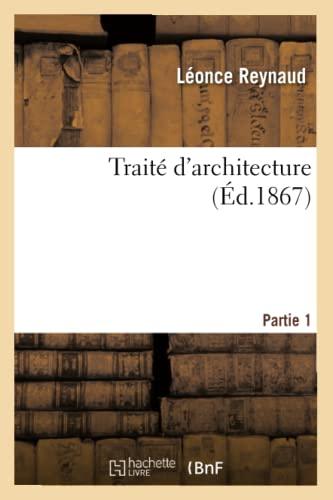 9782012778924: Traite D'Architecture. Partie 1 (Arts) (French Edition)