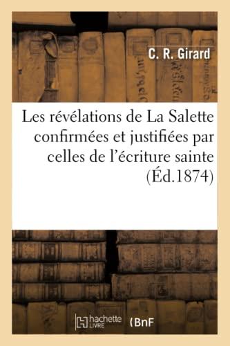 9782012780712: Les révélations de La Salette confirmées et justifiées par celles de l'écriture sainte: ou Preuve de la vérité du secret de la bergère Mélanie