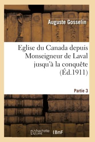 9782012781061: Eglise du Canada depuis Monseigneur de Laval jusqu'à la conquête. Partie 3 (Religion)