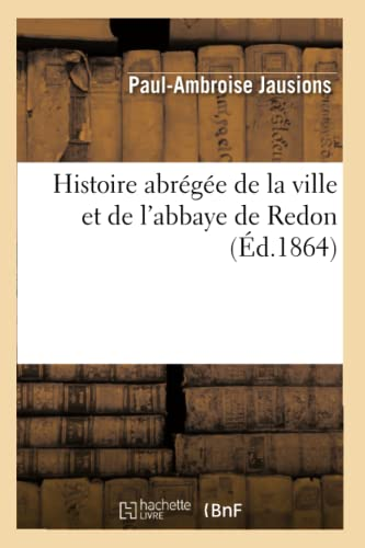 9782012783010: Histoire abr�g�e de la ville et de l'abbaye de Redon