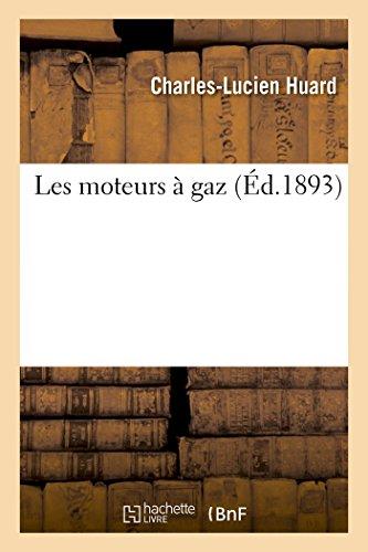 Les moteurs à gaz: Charles-Lucien Huard
