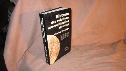 9782012786776: Histoire des relations internationales, tome 1 : 1871-1918, Du système de Bismarck au Premier conflit