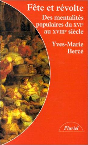 9782012786837: Fête et révolte : Des mentalités populaires du XVIe au XVIIIe siècle (Le livre de poche)