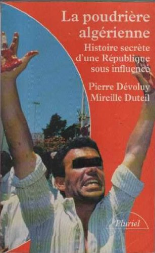 9782012787421: LA POUDRIERE ALGERIENNE. : Histoire secrète d'une république sous influence