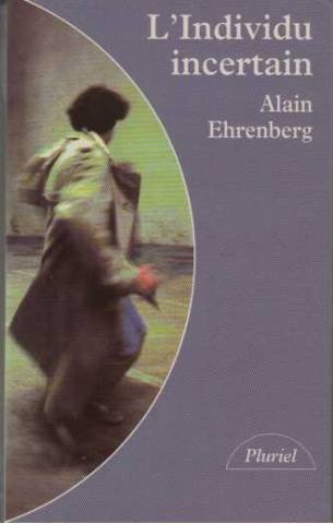 L'individu incertain (Pluriel): Alain Ehrenberg